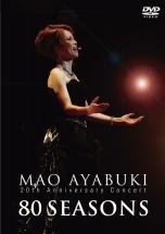 Mao Ayabuki 80 seasons~20th Anniversary Concert~