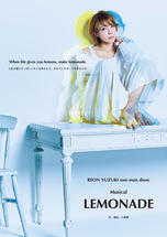 REON YUZUKI one-man show Musical「LEMONADE」