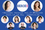 「HEROES Another version vol.2 @Online」